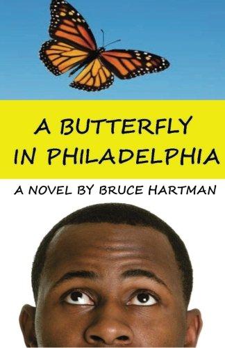 9780988918146: A Butterfly in Philadelphia