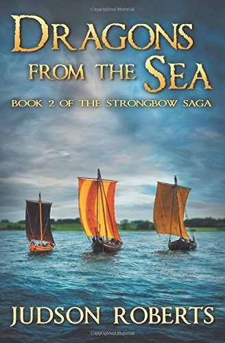 9780988922488: Dragons from the Sea: Volume 2 (The Strongbow Saga)