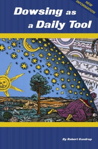9780988922914: Dowsing as a Daily Tool - 8th Ed.: Your Every Day Guide to Intuition On Demand