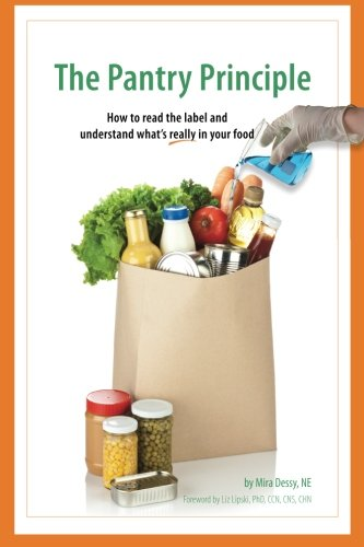9780988935709: The Pantry Principle: how to read the label and understand what's really in your food