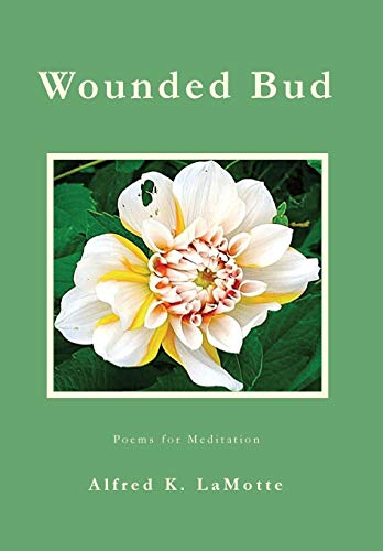 9780988944718: Wounded Bud: Poems for Meditation