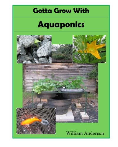 9780988950023: Gotta Grow With Aquaponics