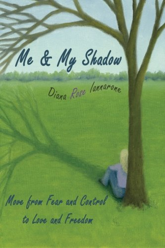 9780988950108: Me and My Shadow: Move from Fear and Control to Love and Freedom