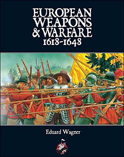 European Weapons and Warfare 1618–1648: Eduard Wagner