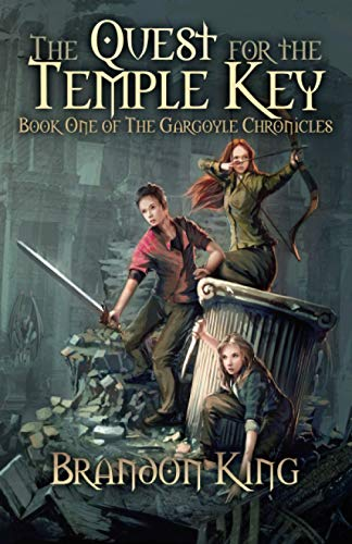 9780988953741: The Quest for the Temple Key: Book One of The Gargoyle Chronicles (Volume 1)