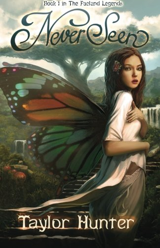 9780988953758: NeverSeen: Book 1 in The Faeland Legends (Volume 1)