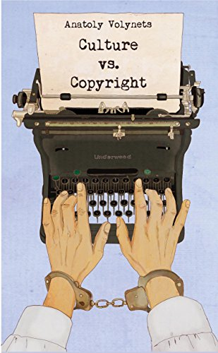 Culture vs. Copyright: A Diary of a Naive Philosopher: Anatoly Volynets