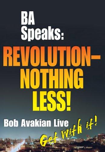 9780988956407: BA Speaks: REVOLUTION--NOTHING LESS!