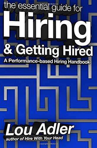 9780988957411: The Essential Guide for Hiring & Getting Hired: Performance-based Hiring Series