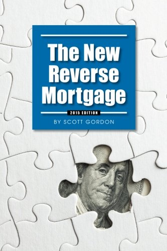 9780988961937: The New Reverse Mortgage: 2015 Edition
