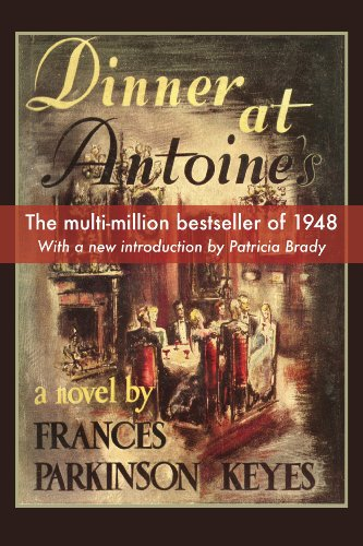Dinner at Antoines (Louisiana Heritage): Keyes, Frances Parkinson