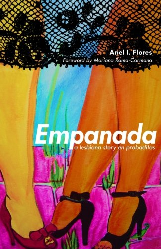 Empanada: A Lesbiana Story en Probaditas: Flores, Anel I.
