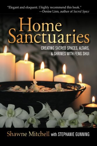 9780988967700: Home Sanctuaries: Creating Sacred Spaces, Altars, and Shrines with Feng Shui