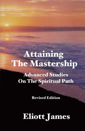 9780988968219: Attaining The Mastership: Advanced Studies On The Spiritual Path