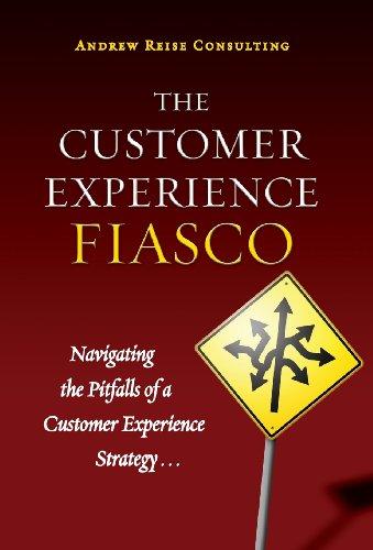 9780988968509: The Customer Experience Fiasco