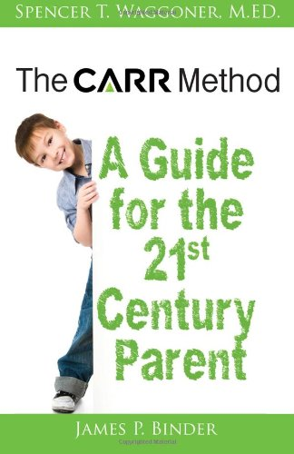 9780988973305: The CARR Method: A Guide for the 21st Century Parent