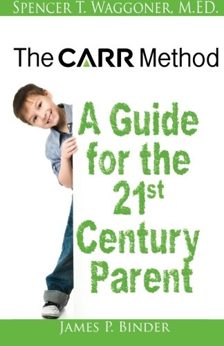 9780988973312: The CARR Method: A Guide for the 21st Century Parent