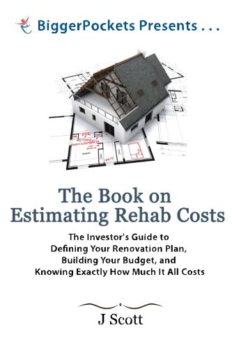 The Book on Estimating Rehab Costs: The: Scott, Mr. J