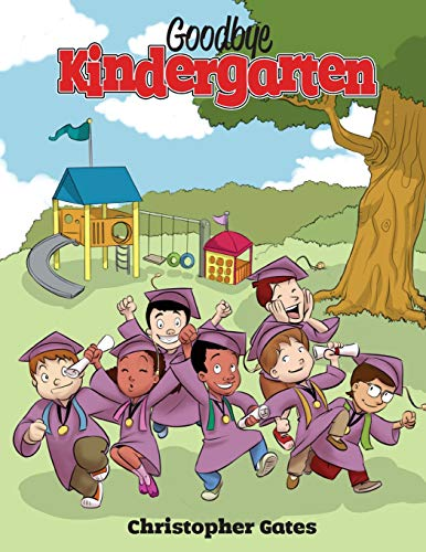 9780988973909: Goodbye Kindergarten