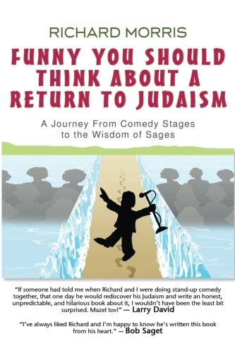 9780988975903: Funny You Should Think About a Return to Judaism: A Journey From Comedy Stages to the Wisdom of Sages