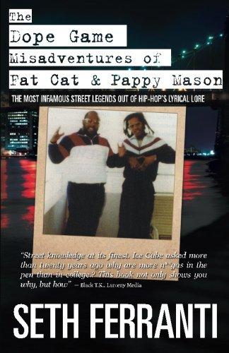 The Dope Game - Misadventures of Fat Cat Pappy Mason: Seth Ferranti
