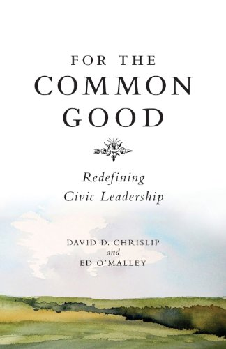 9780988977709: For the Common Good: Redefining Civic Leadership