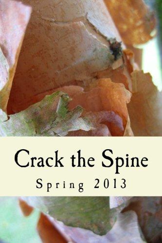9780988978218: Crack the Spine: Spring 2013
