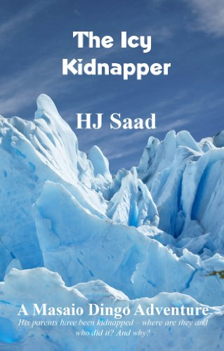 The Icy Kidnapper (A Masaio Dingo Adventure): HJ Saad