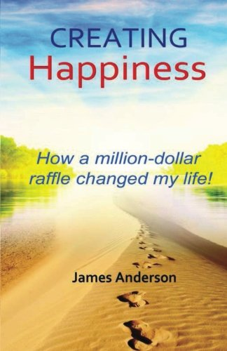 9780988981683: Creating Happiness: How a Million-Dollar Raffle Changed My Life