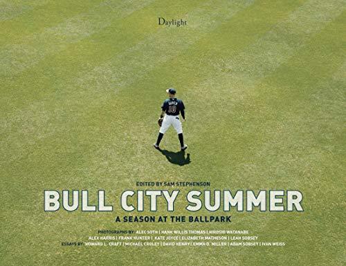 Bull City Summer: A Season at the Ballpark: Craft, Howard; Sobsey, Adam; Miller, Emma & Sam ...