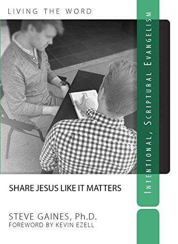9780988985445: Share Jesus Like It Matters: Intentional Scriptural Evangelism