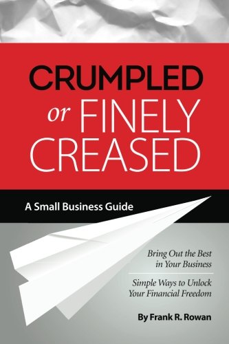 9780988991705: Crumpled or Finely Creased: Bring Out the Best in Your Business