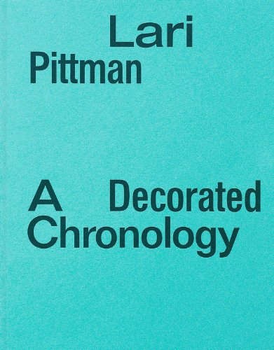 Lari Pittman: A Decorated Chronology: Lari Pittman