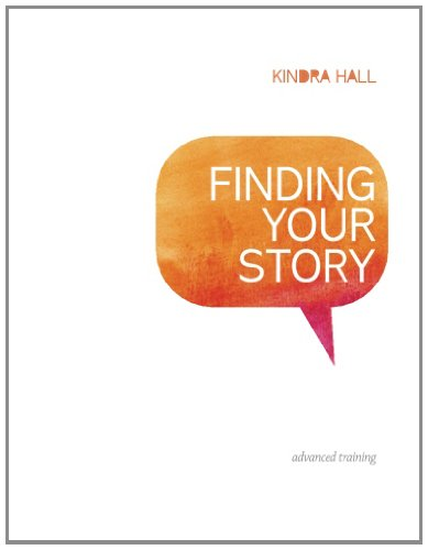 9780988998711: Finding Your Story: Advanced Training
