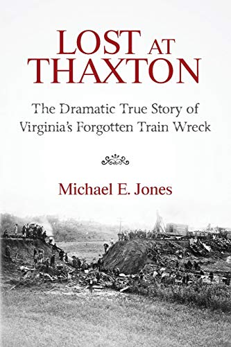 9780989004602: Lost at Thaxton: The Dramatic True Story of Virginia's Forgotten Train Wreck