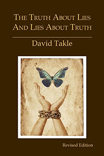 9780989006958: The Truth About Lies and Lies About Truth: A Fresh New Look at the Cunning of Evil and the Means for Our Transformation