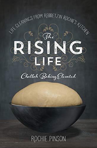 9780989007245: The Rising Life: Challah Baking. Elevated.