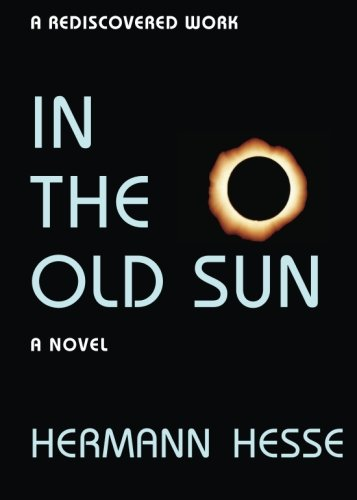 In the Old Sun: Hermann Hesse