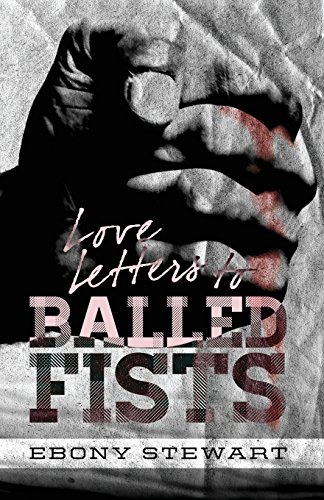 9780989009201: Love Letters to Balled Fists