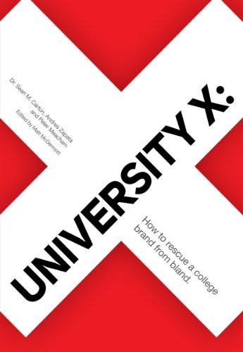 9780989013604: University X: How to Rescue a College Brand From Bland.