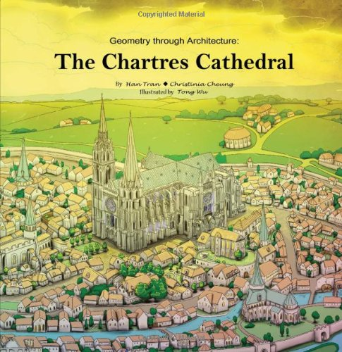 9780989014021: Geometry through Architecture: The Chartres Cathedral