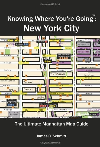 9780989017008: Knowing Where You're Going: New York City (The Ultimate New York City Travel Guide with Neighborhood Maps)