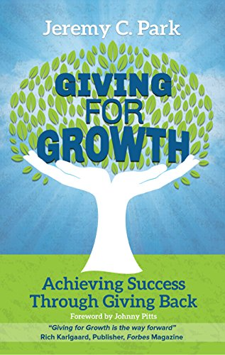 9780989017343: Giving for Growth: Achieving Success Through Giving Back