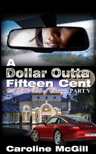 A Dollar Outta Fifteen Cent 5: A Little Bit of Change (0989025306) by Caroline McGill