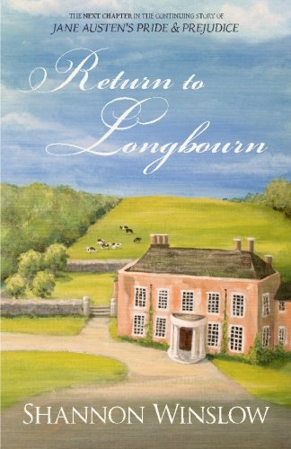 9780989025904: Return To Longbourn: The Next Chapter in the Continuing Story of Jane Austen's Pride and Prejudice