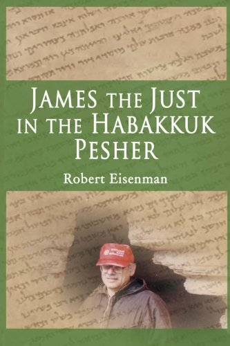 9780989029308: James the Just in the Habakkuk Pesher