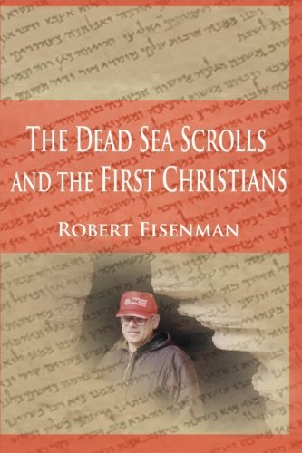 9780989029360: The Dead Sea Scrolls and the First Christians: Essays and Translations