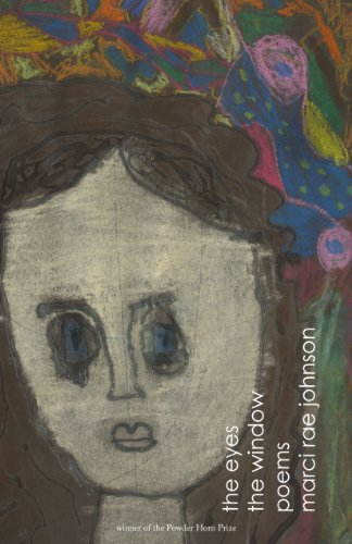 The Eyes the Window: Marci Rae Johnson;