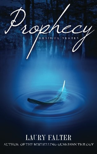Prophecy (Residue #4): Laury Falter