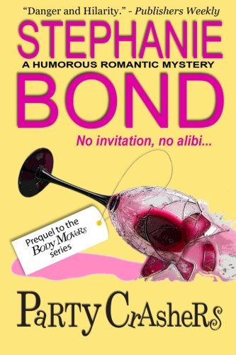 Party Crashers (Body Movers prequel) (0989042944) by Stephanie Bond
